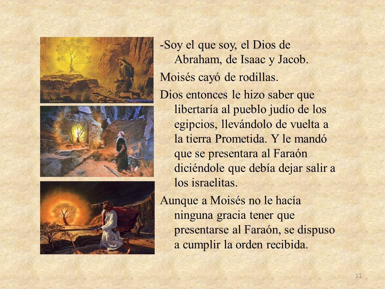 -Soy el que soy, el Dios de Abraham, de Isaac y Jacob