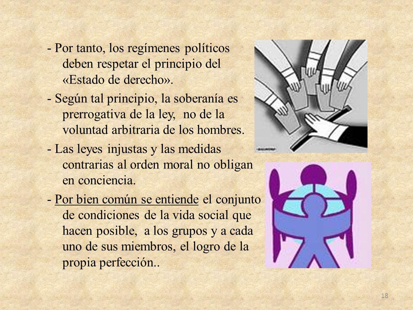 - Por tanto, los regímenes políticos deben respetar el principio del «Estado de derecho».