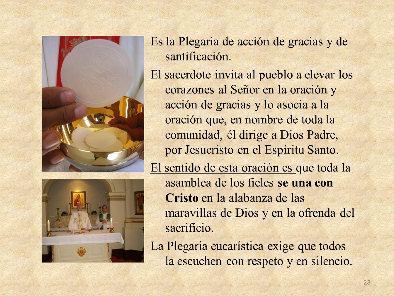Es la Plegaria de acción de gracias y de santificación