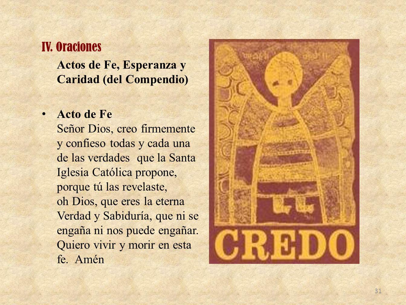 IV. OracionesActos de Fe, Esperanza y Caridad (del Compendio)