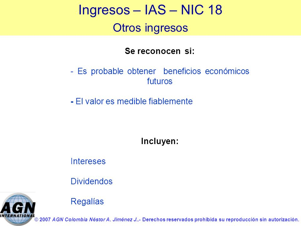 Ingresos – IAS – NIC 18 Otros ingresos Se reconocen si: