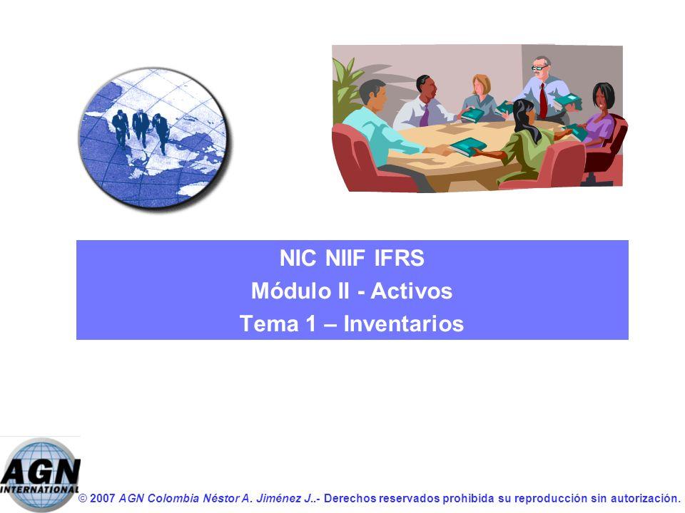 NIC NIIF IFRS Módulo II - Activos Tema 1 – Inventarios