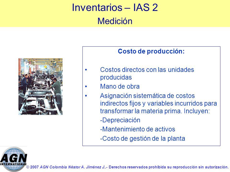 Inventarios – IAS 2 Medición Costo de producción: