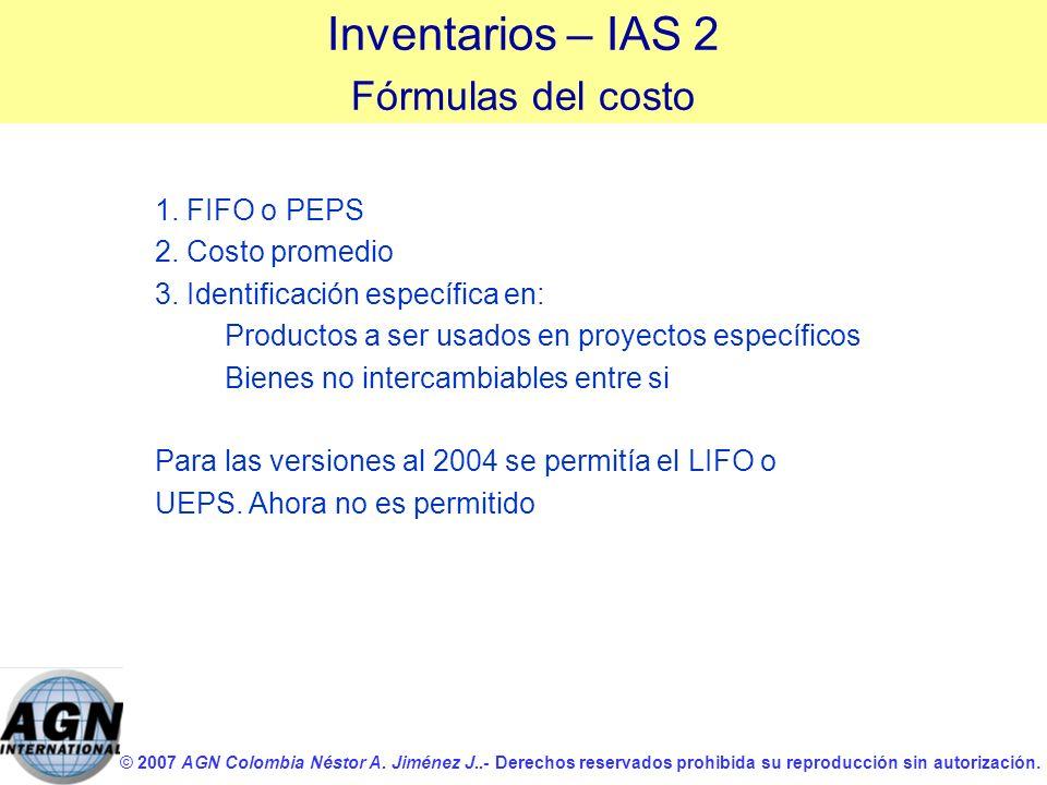 Inventarios – IAS 2 Fórmulas del costo 1. FIFO o PEPS