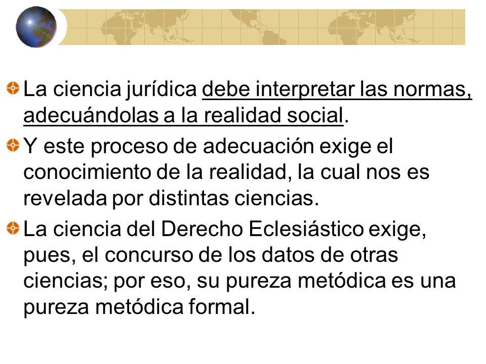 La ciencia jurídica debe interpretar las normas, adecuándolas a la realidad social.