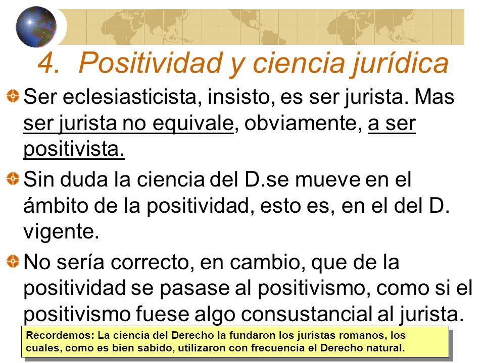 4. Positividad y ciencia jurídica