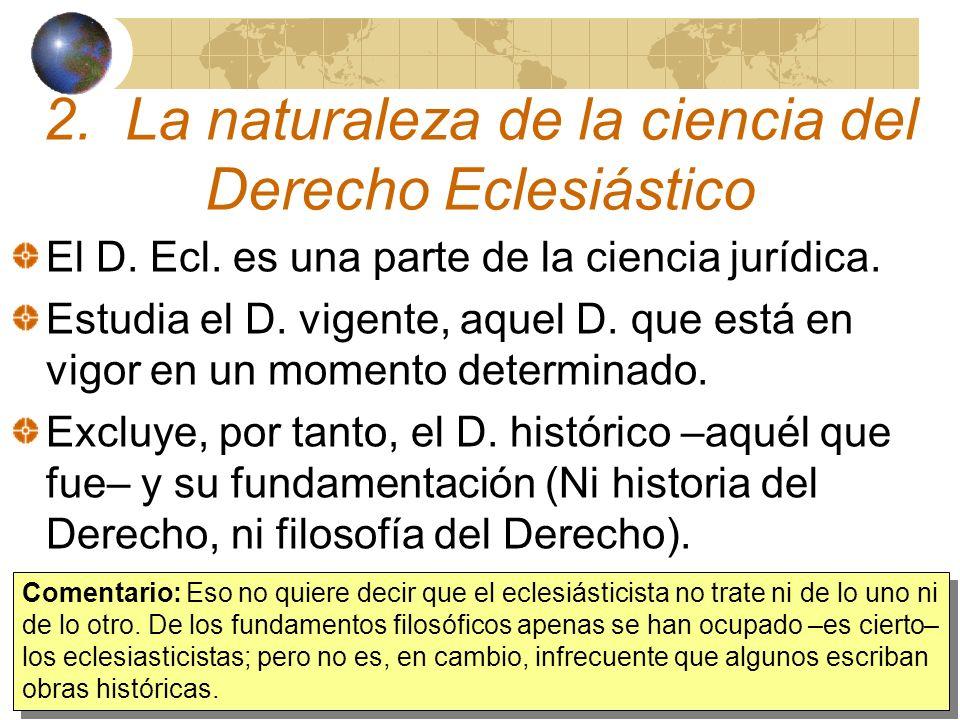 2. La naturaleza de la ciencia del Derecho Eclesiástico