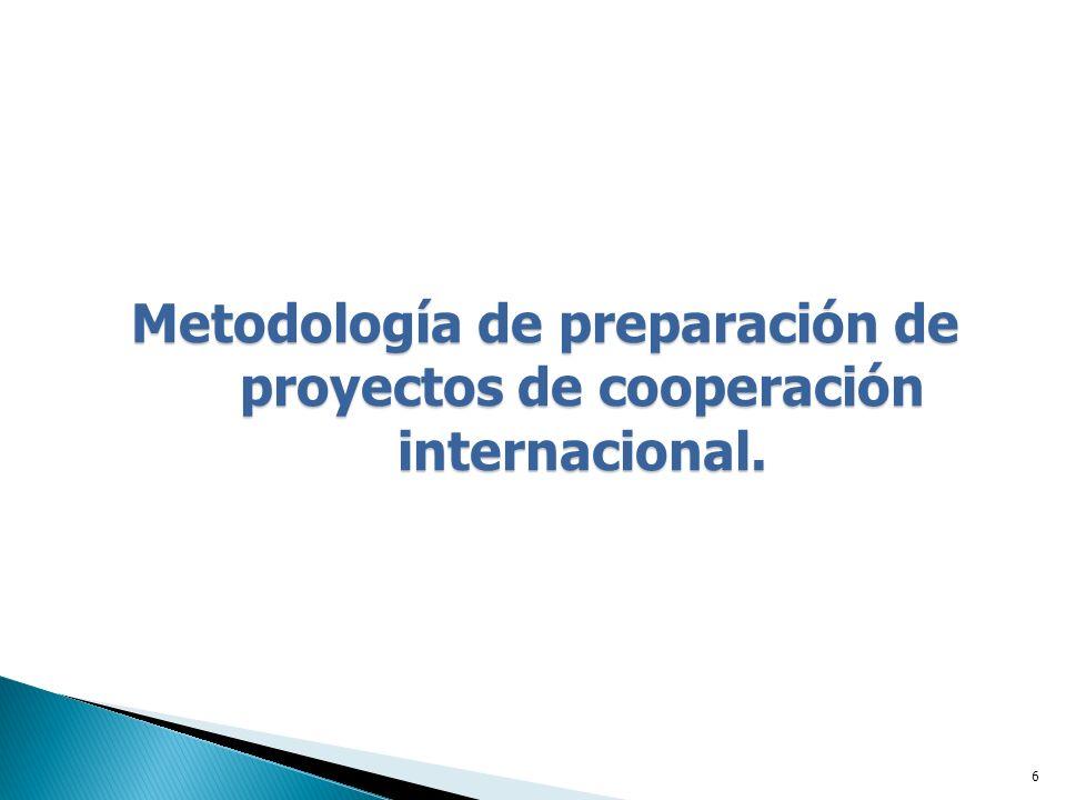 Metodología de preparación de proyectos de cooperación internacional.
