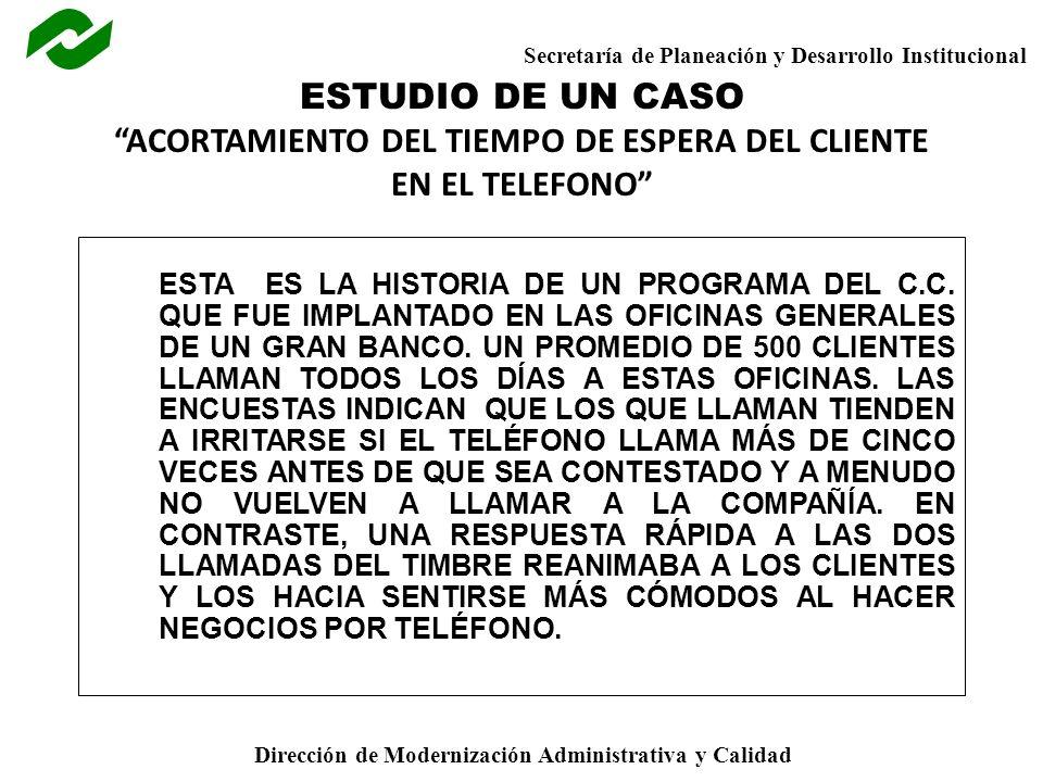 ESTUDIO DE UN CASO ACORTAMIENTO DEL TIEMPO DE ESPERA DEL CLIENTE EN EL TELEFONO