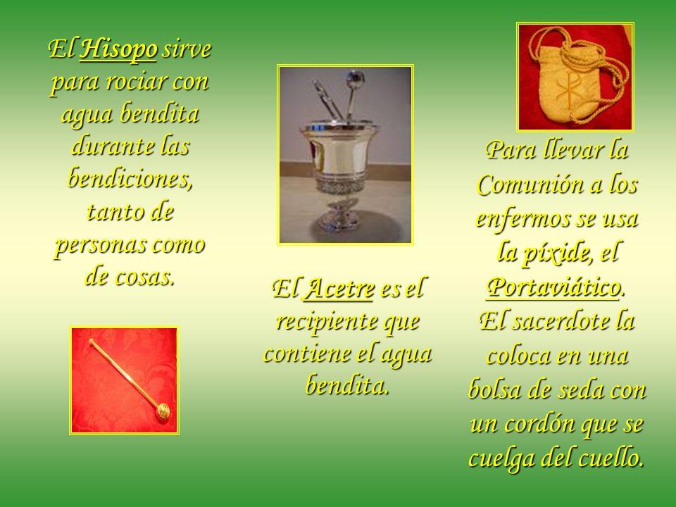 El Acetre es el recipiente que contiene el agua bendita.
