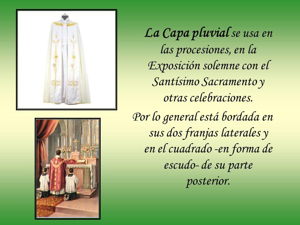 La Capa pluvial se usa en las procesiones, en la Exposición solemne con el Santísimo Sacramento y otras celebraciones.