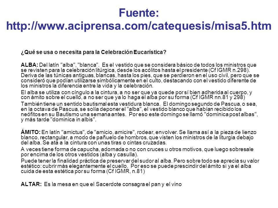 Fuente: http://www.aciprensa.com/catequesis/misa5.htm