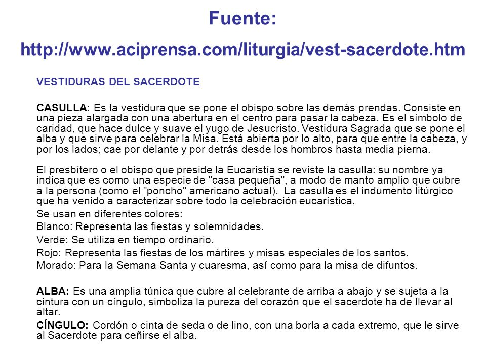 Fuente: http://www.aciprensa.com/liturgia/vest-sacerdote.htm