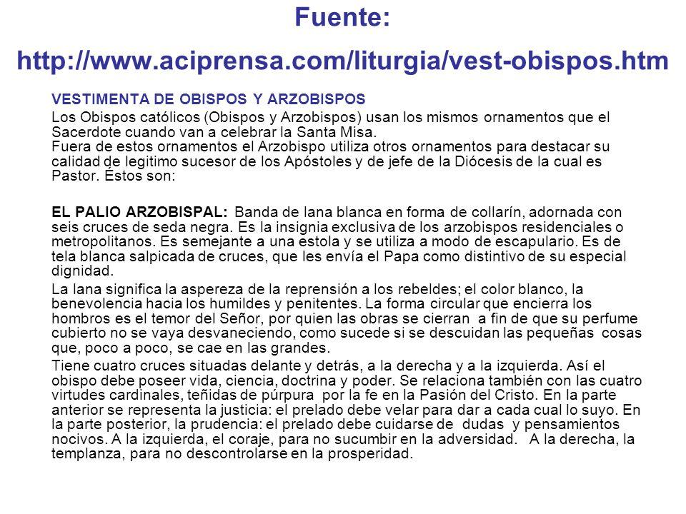 Fuente: http://www.aciprensa.com/liturgia/vest-obispos.htm
