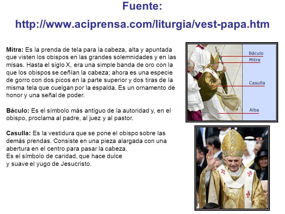 Fuente: http://www.aciprensa.com/liturgia/vest-papa.htm