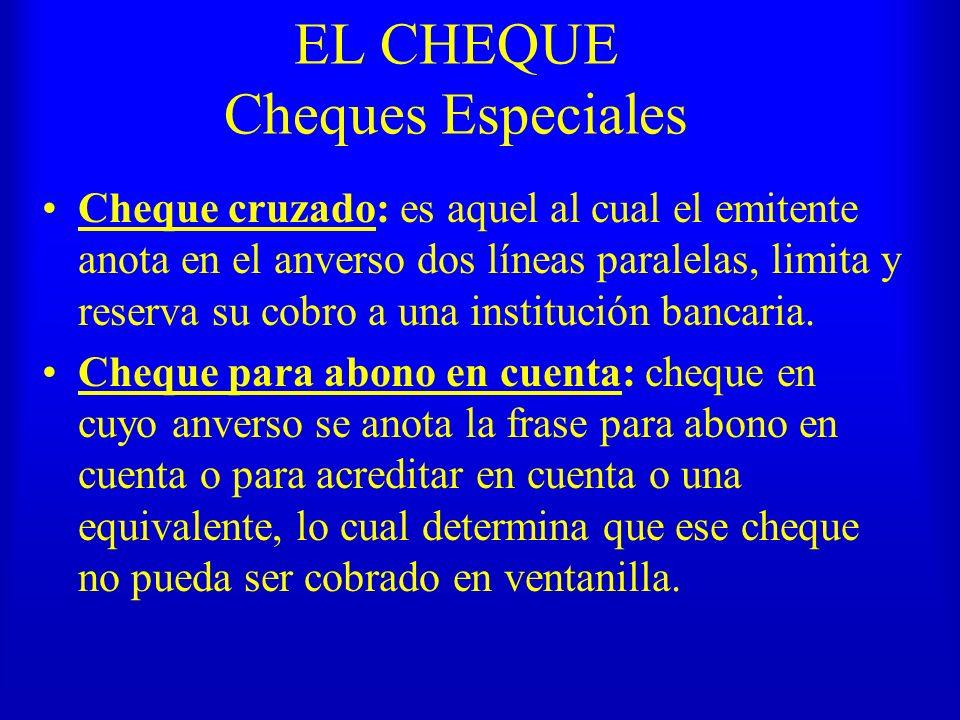 EL CHEQUE Cheques Especiales