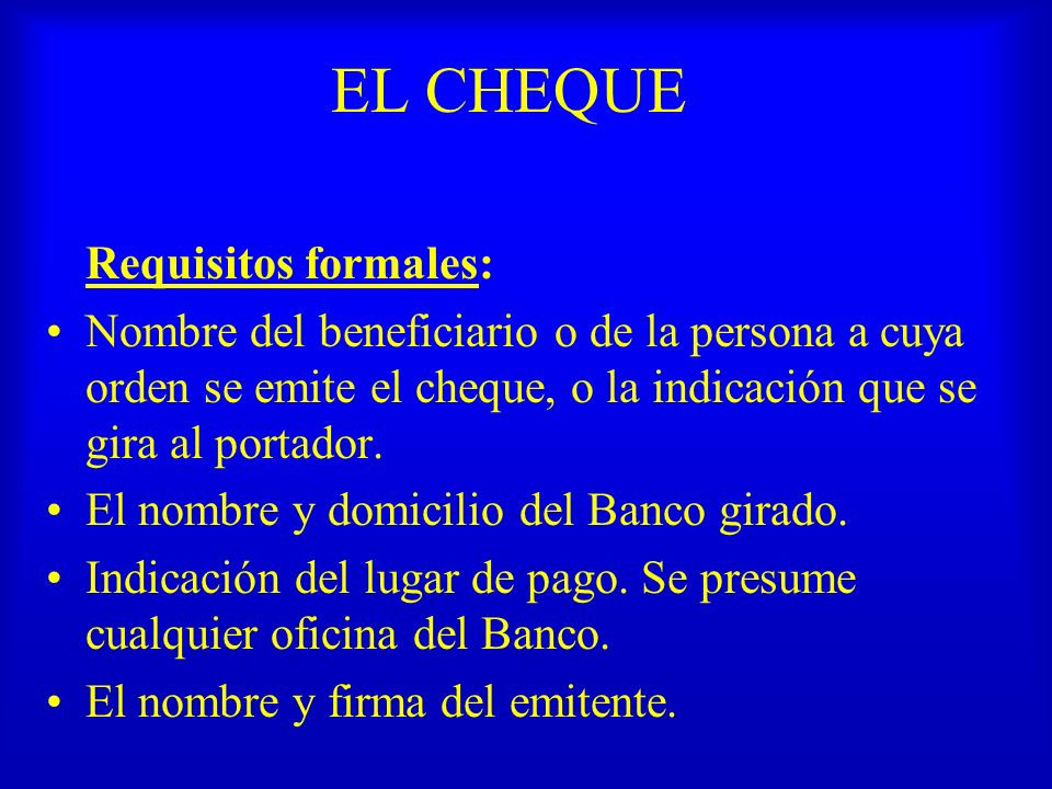 EL CHEQUE Requisitos formales: