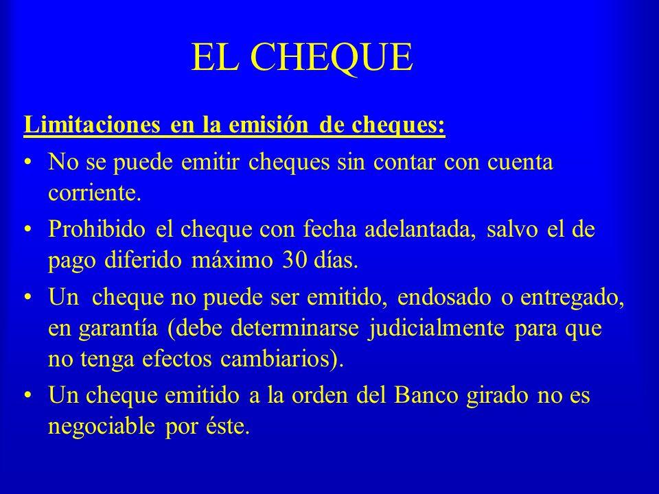 EL CHEQUE Limitaciones en la emisión de cheques: