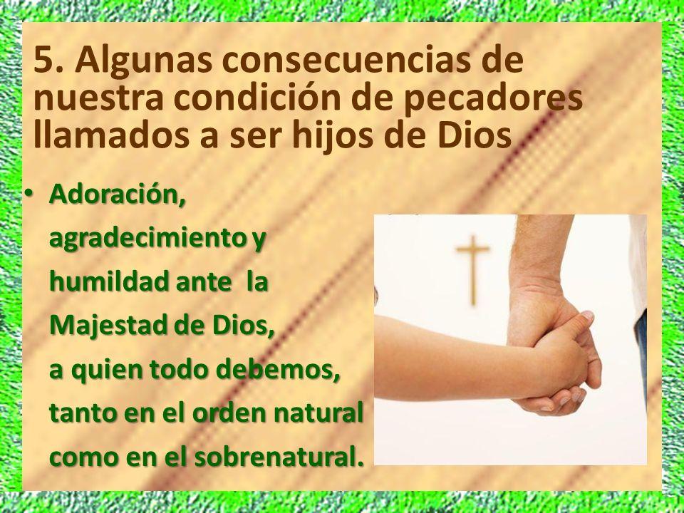 5. Algunas consecuencias de nuestra condición de pecadores llamados a ser hijos de Dios