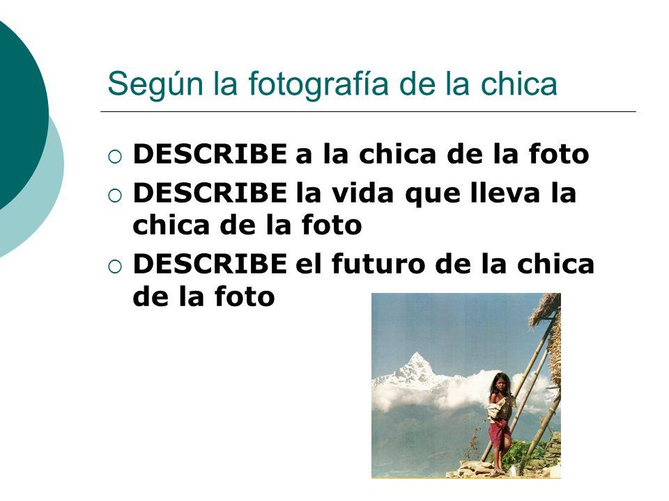 Según la fotografía de la chica