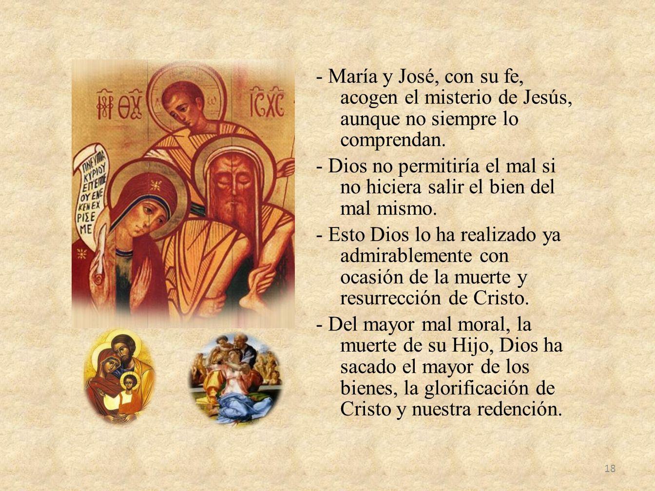 - María y José, con su fe, acogen el misterio de Jesús, aunque no siempre lo comprendan.