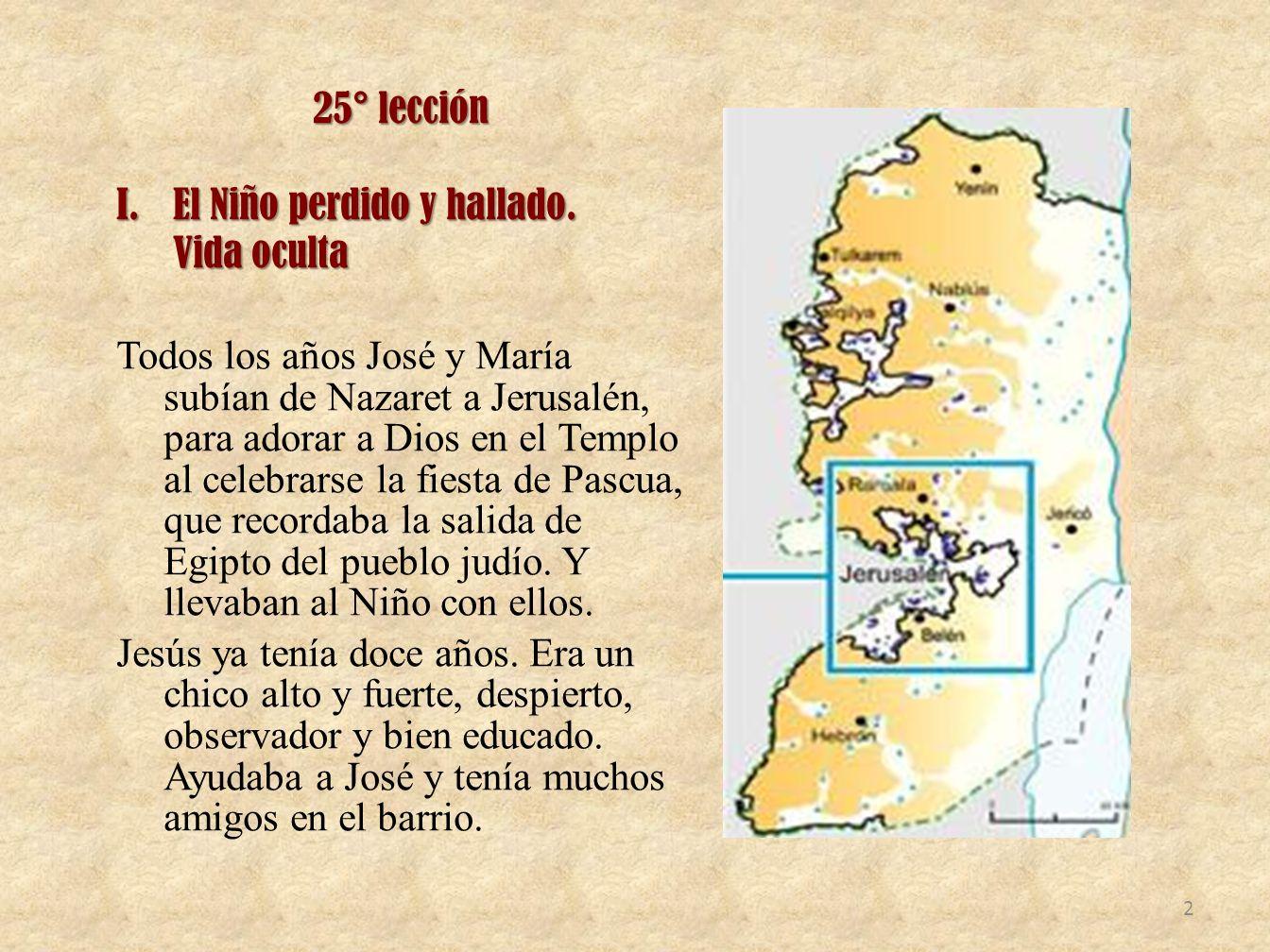 25° lección El Niño perdido y hallado. Vida oculta.