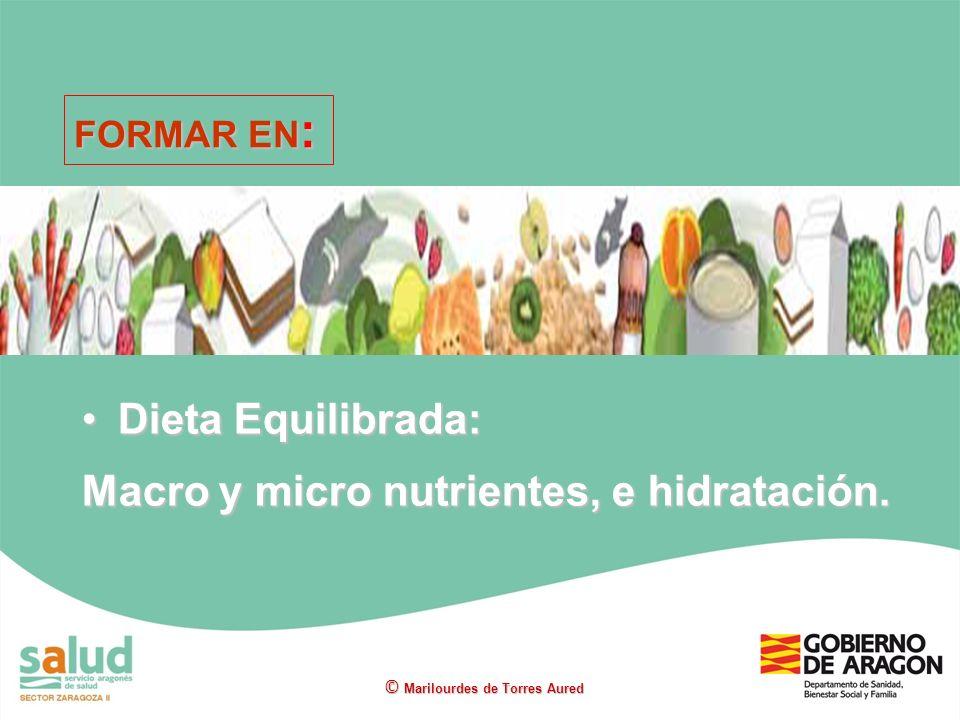 Macro y micro nutrientes, e hidratación.