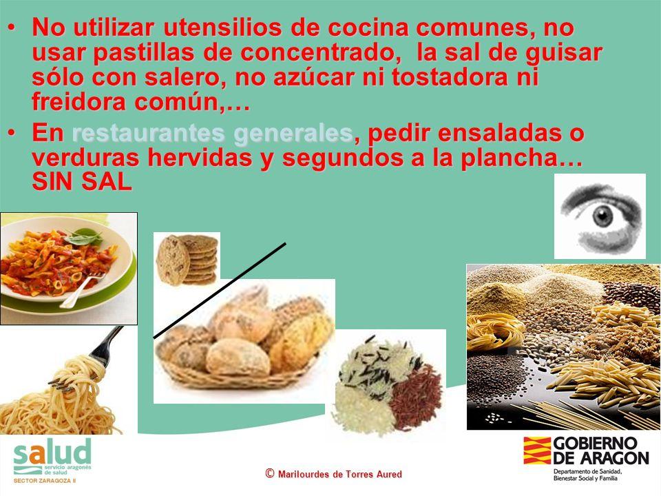 No utilizar utensilios de cocina comunes, no usar pastillas de concentrado, la sal de guisar sólo con salero, no azúcar ni tostadora ni freidora común,…