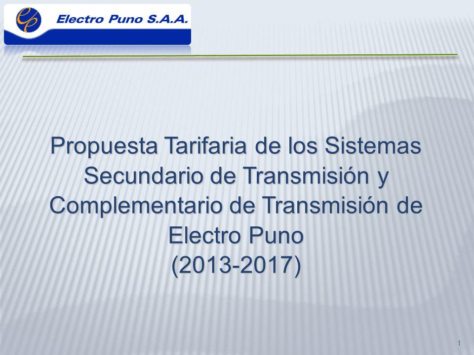 Propuesta Tarifaria de los Sistemas Secundario de Transmisión y Complementario de Transmisión de Electro Puno (2013-2017)