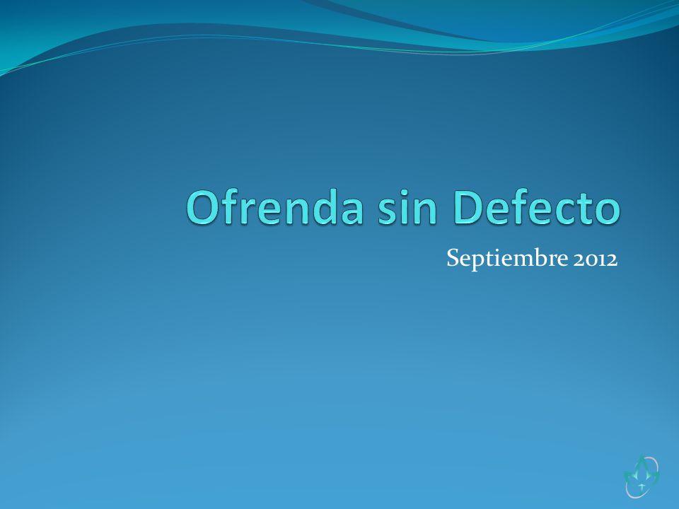 Ofrenda sin Defecto Septiembre 2012