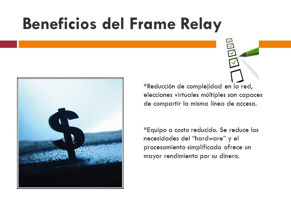 Beneficios del Frame Relay