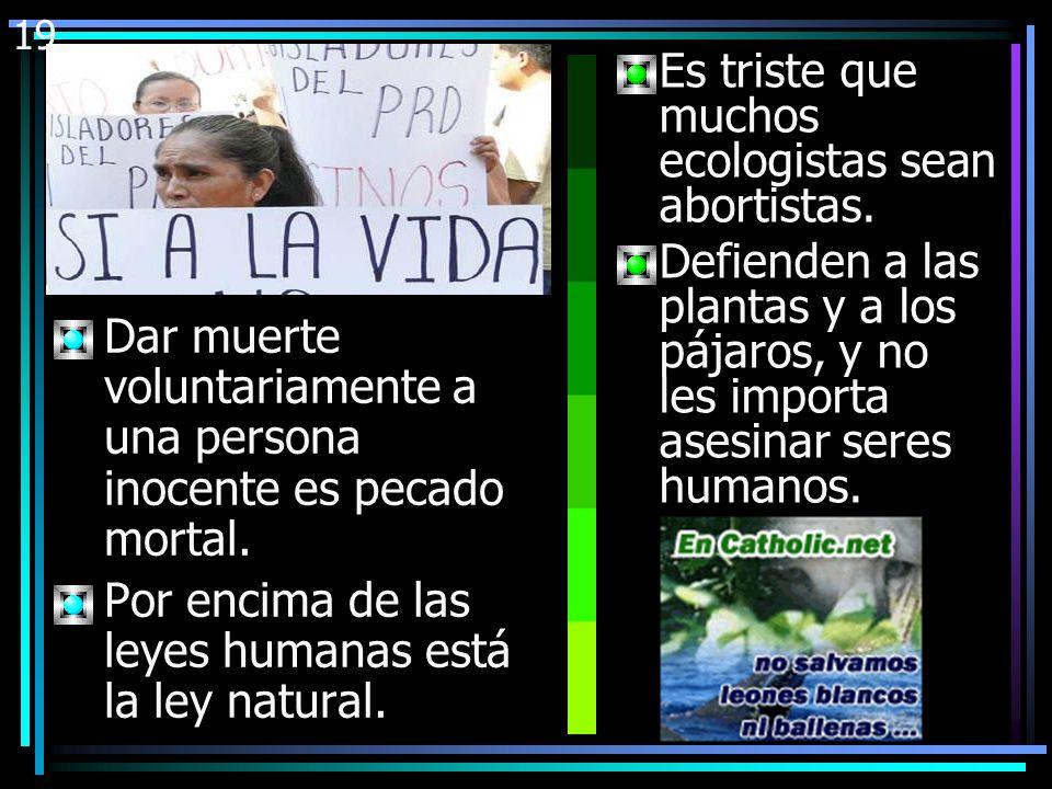Es triste que muchos ecologistas sean abortistas.