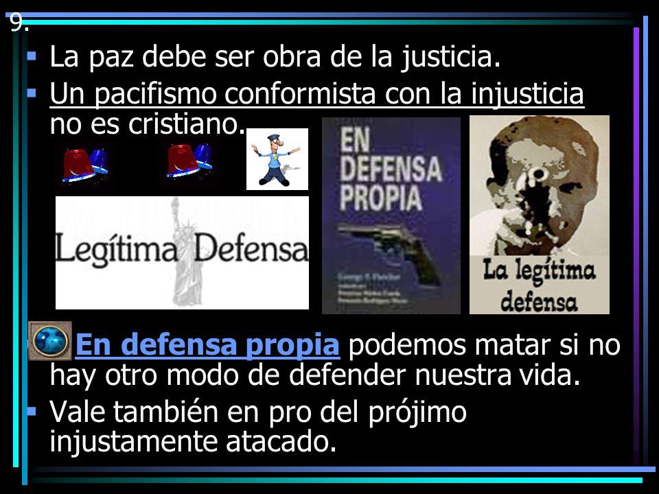 La paz debe ser obra de la justicia.