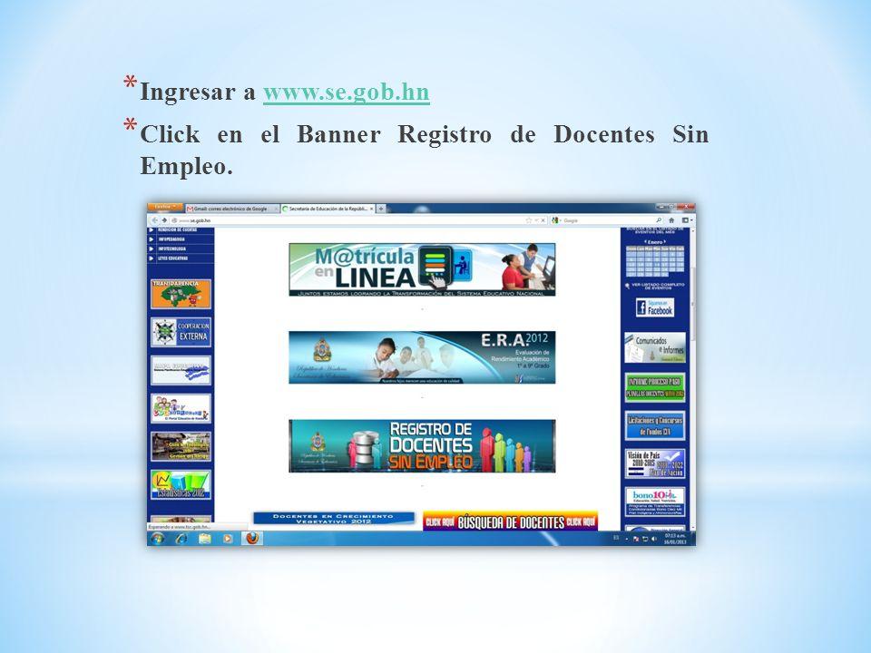 Ingresar a www.se.gob.hn Click en el Banner Registro de Docentes Sin Empleo.