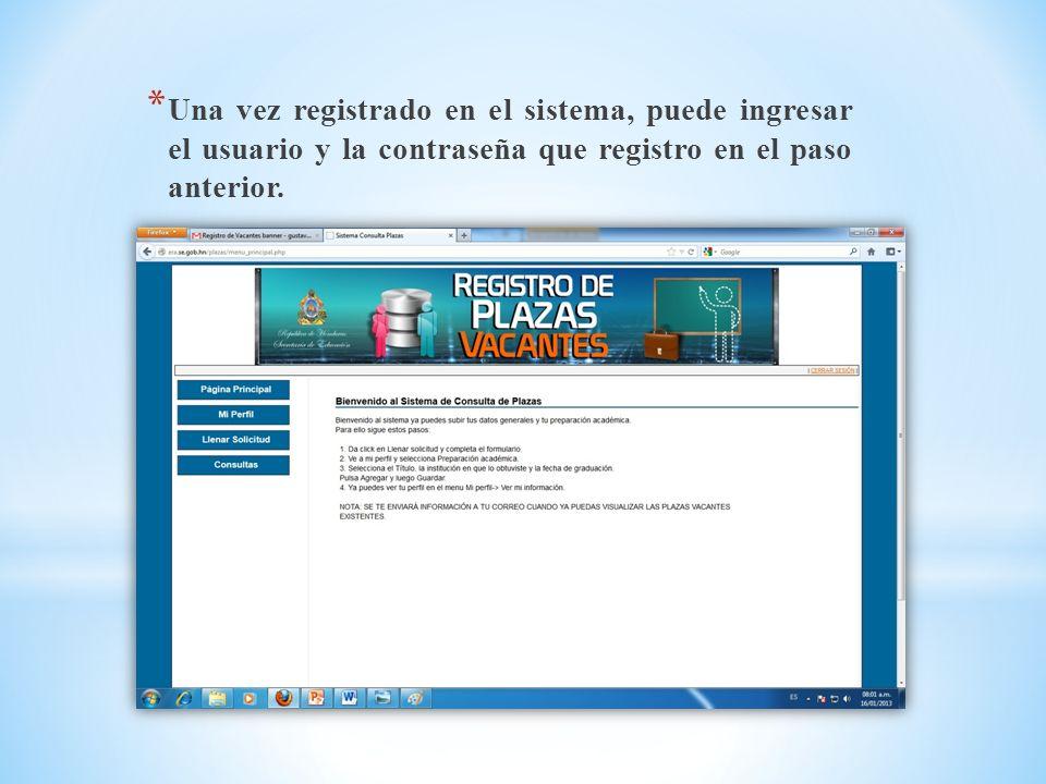 Una vez registrado en el sistema, puede ingresar el usuario y la contraseña que registro en el paso anterior.