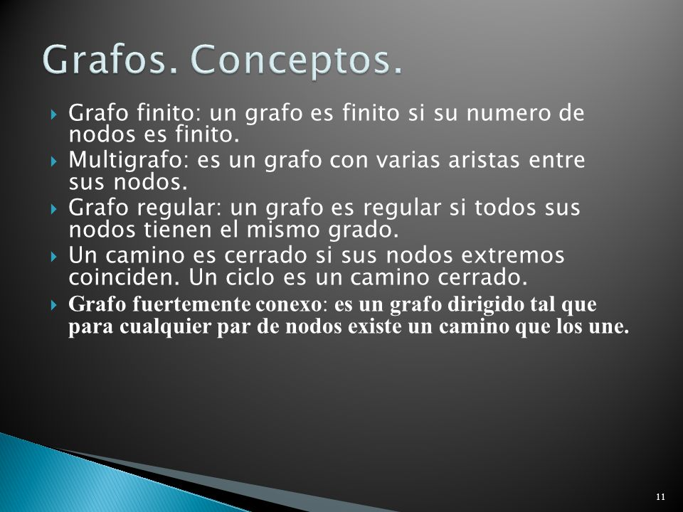 Grafos Grafos. Conceptos. Grafo finito: un grafo es finito si su numero de nodos es finito.