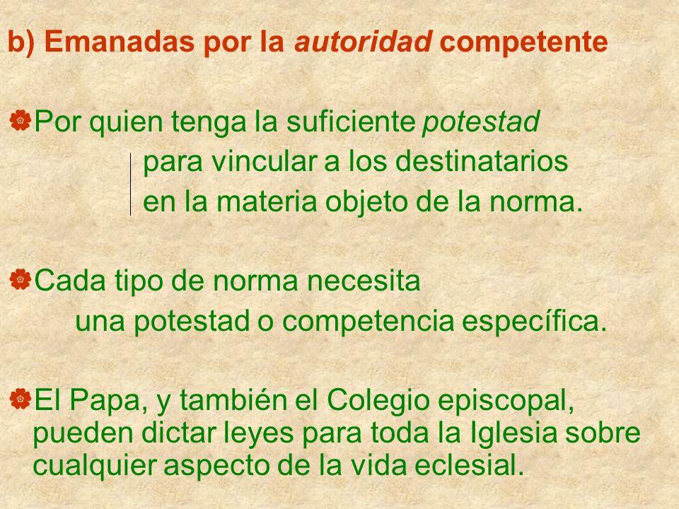 b) Emanadas por la autoridad competente