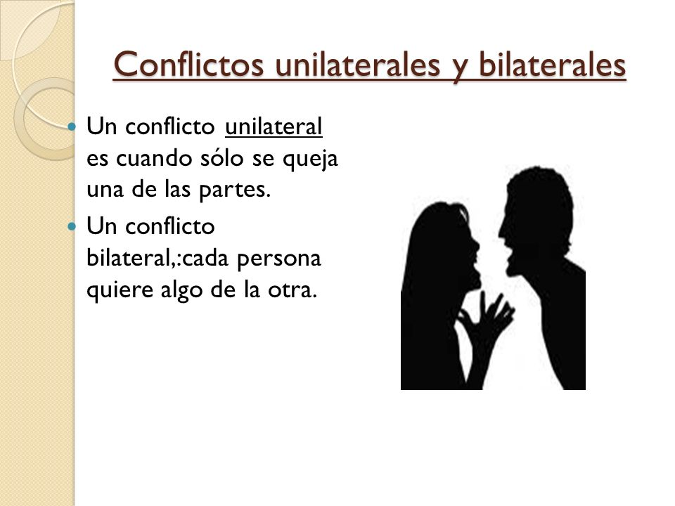 Conflictos unilaterales y bilaterales