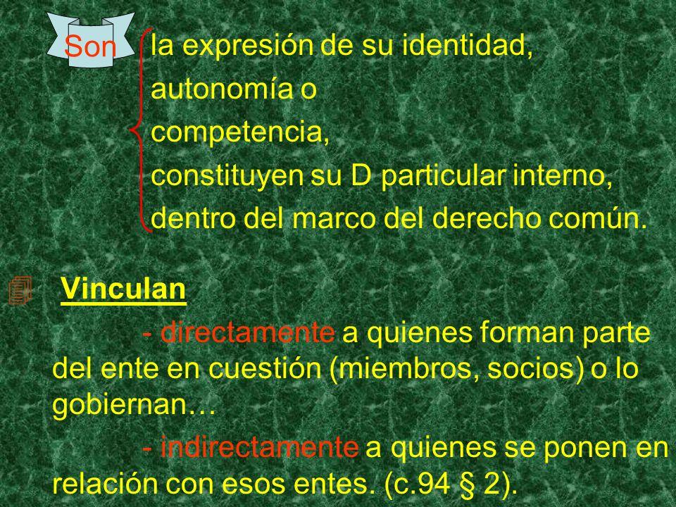 Son la expresión de su identidad, autonomía o. competencia, constituyen su D particular interno,