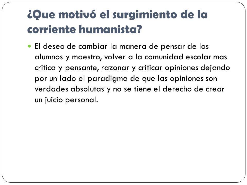 ¿Que motivó el surgimiento de la corriente humanista