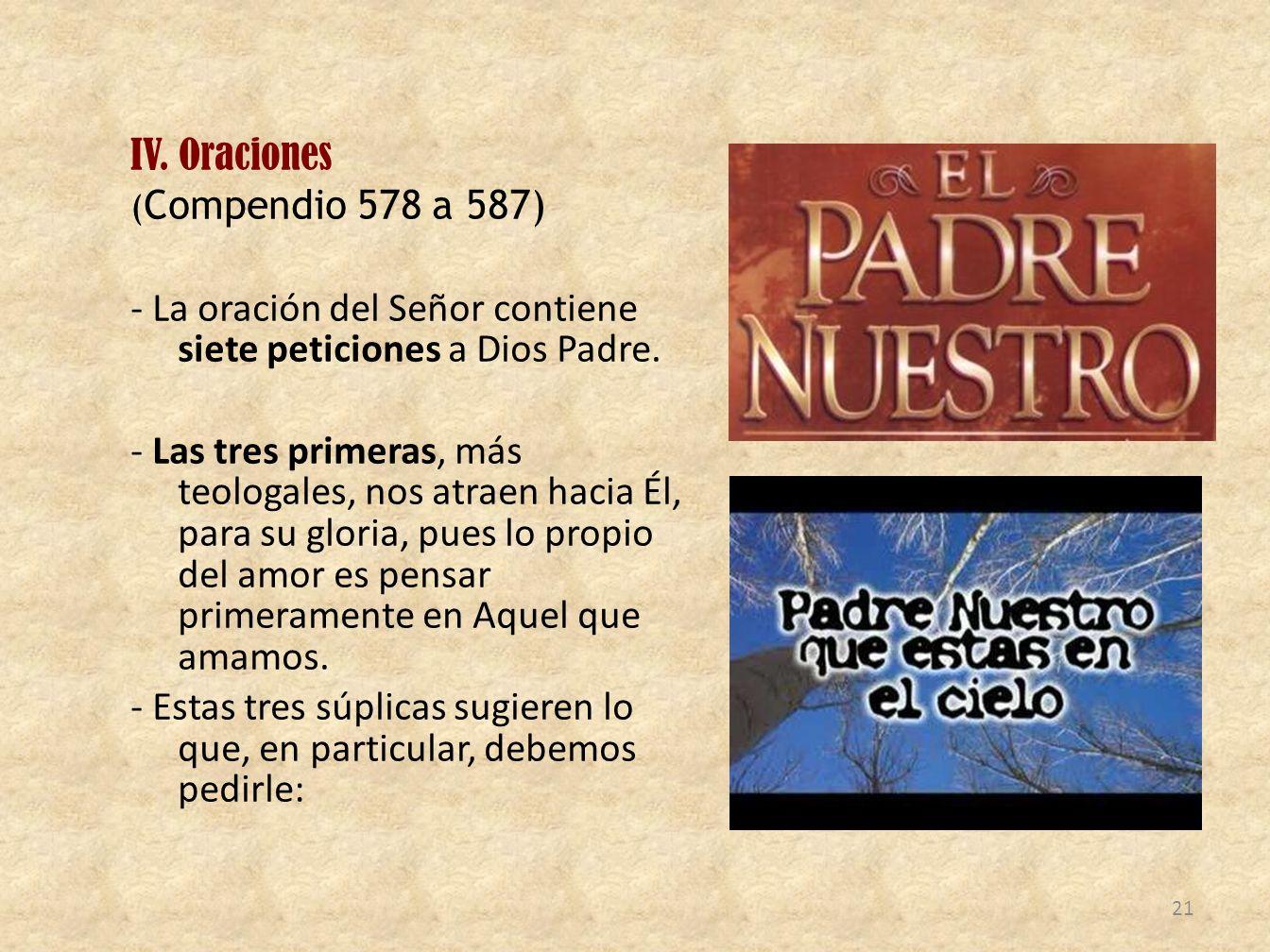 - La oración del Señor contiene siete peticiones a Dios Padre.