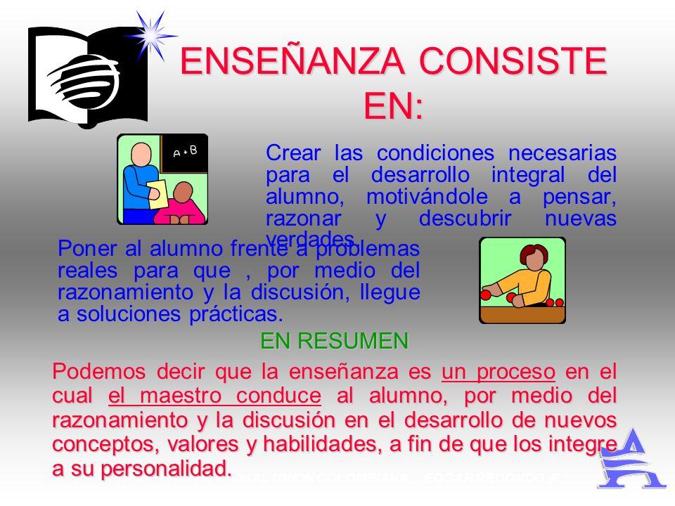 ENSEÑANZA CONSISTE EN:
