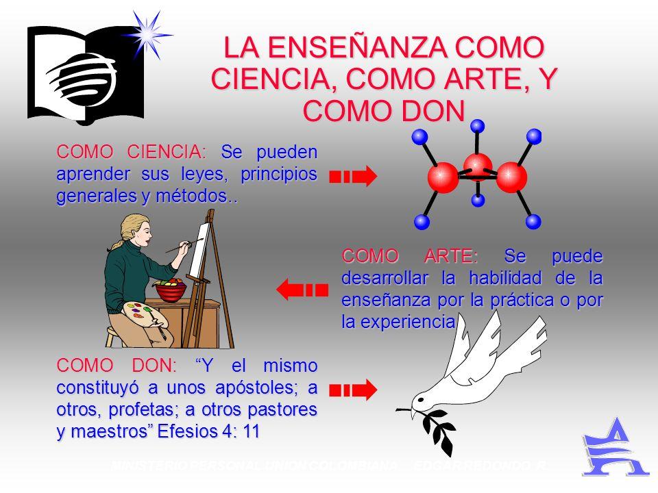 LA ENSEÑANZA COMO CIENCIA, COMO ARTE, Y COMO DON