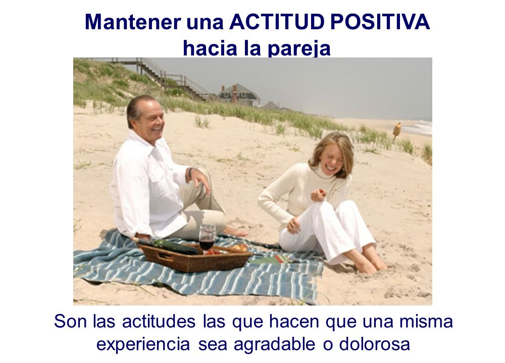 Mantener una ACTITUD POSITIVA hacia la pareja