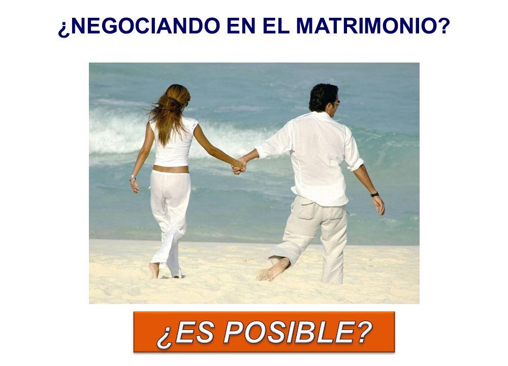 ¿NEGOCIANDO EN EL MATRIMONIO