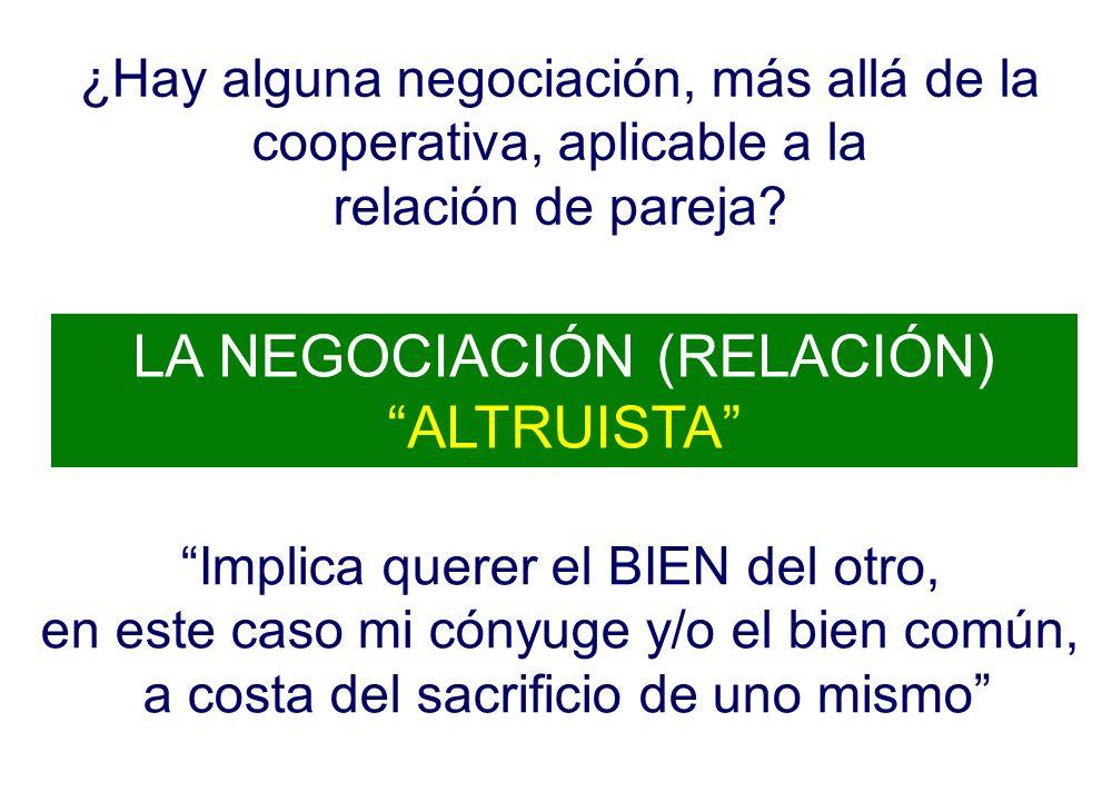 LA NEGOCIACIÓN (RELACIÓN) ALTRUISTA