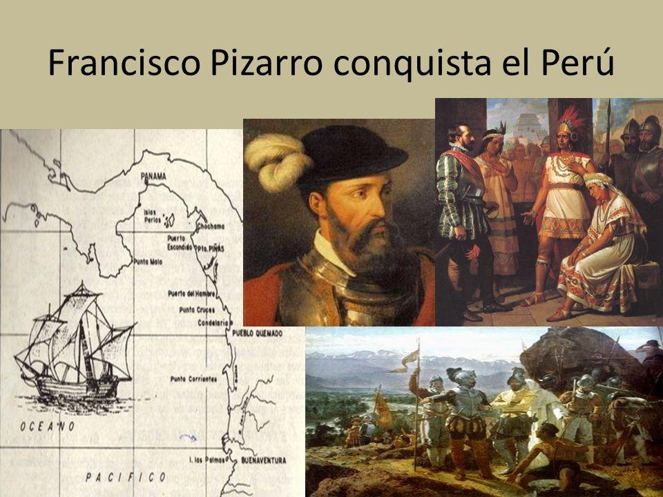 Francisco Pizarro conquista el Perú