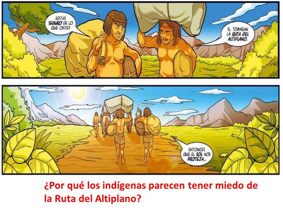¿Por qué los indígenas parecen tener miedo de la Ruta del Altiplano