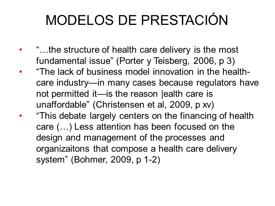 MODELOS DE PRESTACIÓN …the structure of health care delivery is the most fundamental issue (Porter y Teisberg, 2006, p 3)