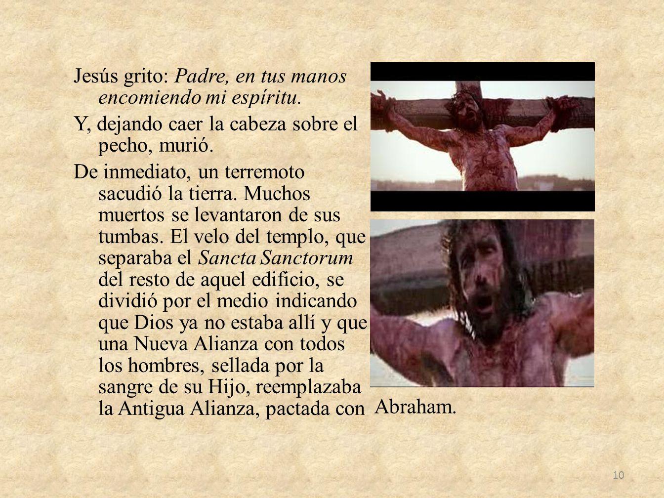Jesús grito: Padre, en tus manos encomiendo mi espíritu